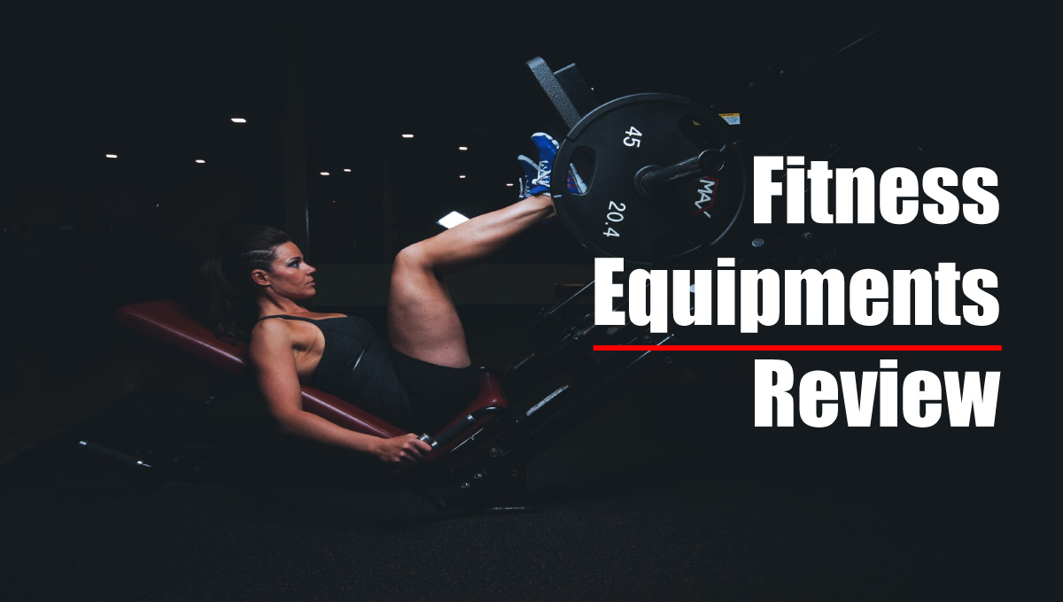 Fitness Equipments Review